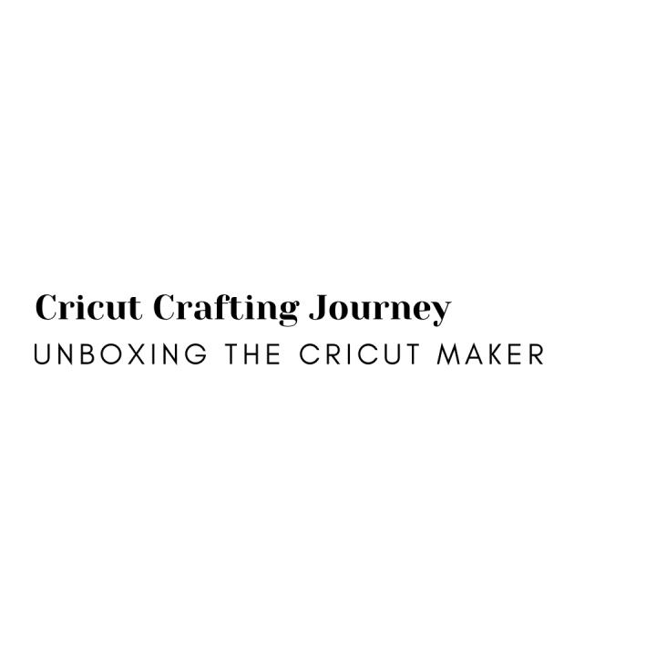 Unboxing the CricutMaker
